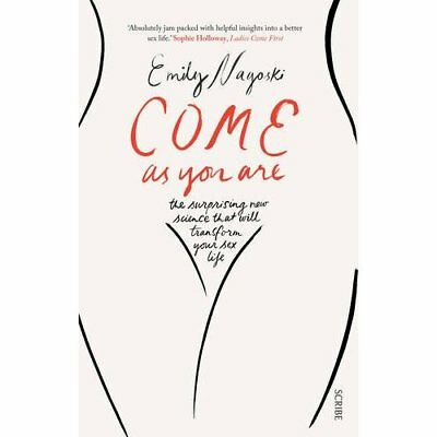 Come As You Are - Paperback NEW Emily Nagoski(A 2015-04-09