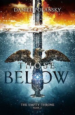 Those Below: The Empty Throne Book 2 ' Daniel Polansky