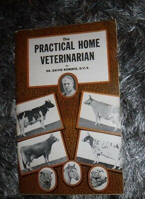 The Practical Home Veterinarian By Dr David Roberts - Vintage 1951 Book