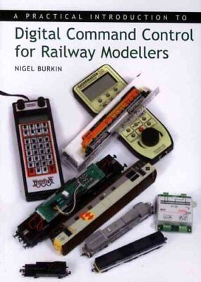 A Practical Introduction to Digital Command Control for Railway... 9781847970206