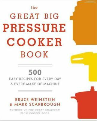 The Great Big Pressure Cooker Book by Bruce Weinstein 9780804185325