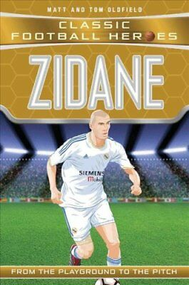 Zidane: From the Playground to the Pitch by Matt Oldfield, Tom Oldfield...