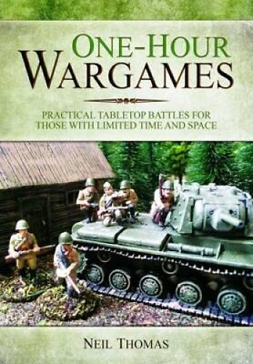 One-Hour Wargames Practical Tabletop Battles for those with lim... 9781473822900