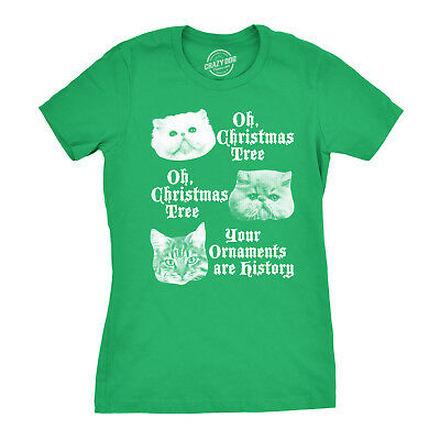 Womens Oh Christmas Tree Your Ornaments Are History Tshirt Funny Cat Holiday Tee