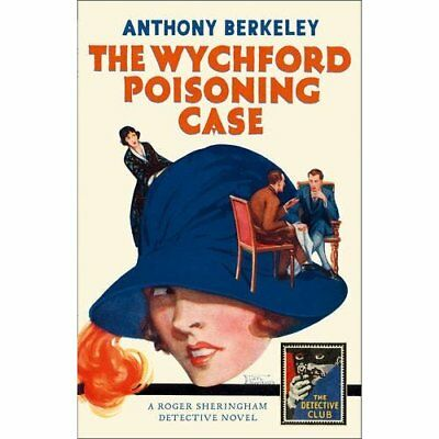 The Wychford Poisoning Case - Detective Club Crime Clas - Hardback NEW Berkeley,