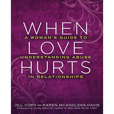 When Love Hurts: A Woman's Guide to Understanding Abuse - Paperback NEW Cory, Ji