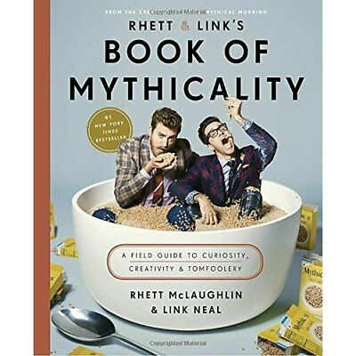 Rhett & Link's Book of Mythicality: A Field Guide to Cu - Hardcover NEW McLaughl