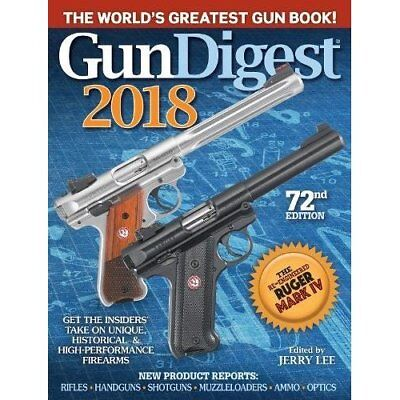 Gun Digest 2018 - Paperback NEW Lee, Jerry 08/12/2017