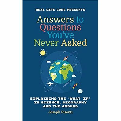 Answers to Questions You've Never Asked: Explaining the - Hardcover NEW Pisenti,