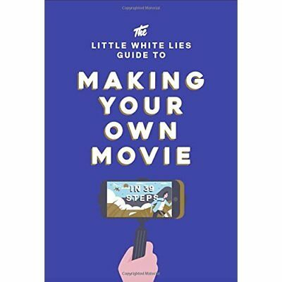 The Little White Lies Guide to Making Your Own Movie: I - Hardcover NEW Lies, Li