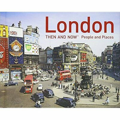 London: Then and Now People and Places - Hardcover NEW Hopkinson, Fran 12/01/201