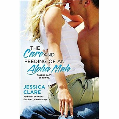 The Care and Feeding of an Alpha Male - Paperback NEW Jessica Clare 2012-10-02