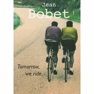 Tomorrow, We Ride - Paperback NEW Bobet, Jean 2008