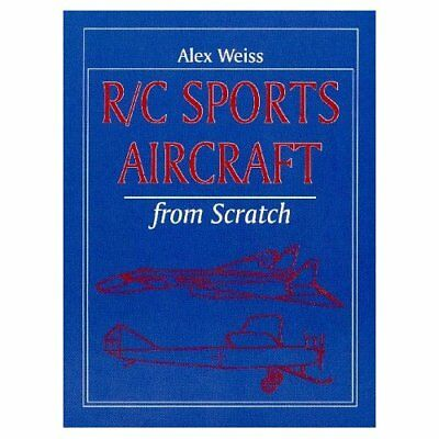 R/C Sports Aircraft from Scratch - Paperback NEW Alex Weiss 1998-03-21
