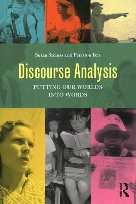 Discourse Analysis Putting Our Worlds into Words by Susan Strauss 9780415522199