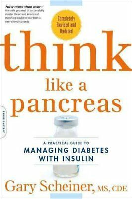Think Like a Pancreas A Practical Guide to Managing Diabetes wi... 9780738215143