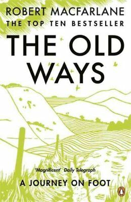 The Old Ways A Journey on Foot by Robert Macfarlane 9780141030586