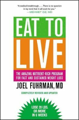 Eat to Live The Amazing Nutrient-rich Program for Fast and Sust... 9780316120913