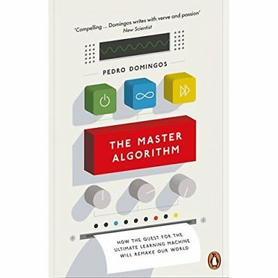 The Master Algorithm: How the Quest for the Ultimate Le - Paperback NEW Domingos