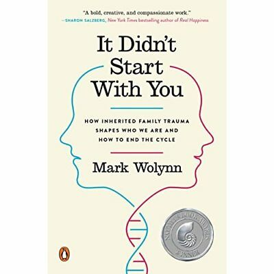 It Didn't Start with You: How Inherited Family Trauma S - Paperback NEW Wolynn,