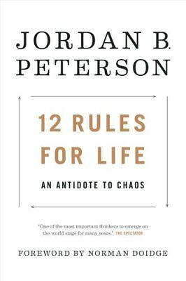 12 Rules for Life An Antidote to Chaos by Jordan B Peterson 9780345816023