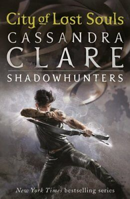 The Mortal Instruments 5: City of Lost Souls by Cassandra Clare 9781406337600