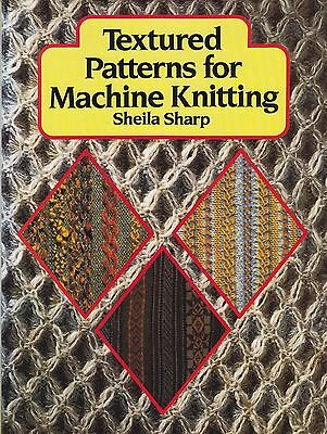 TEXTURED PATTERNS FOR MACHINE KNITTING by Sheila Sharp HARDBACK Book DJ