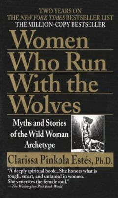 Women Who Run with Wolves Myths and Stories of the Wild Woman A... 9780345409874