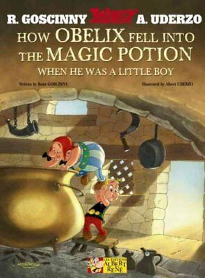 Asterix: How Obelix Fell into the Magic Potion by Rene Goscinny 9781444000948