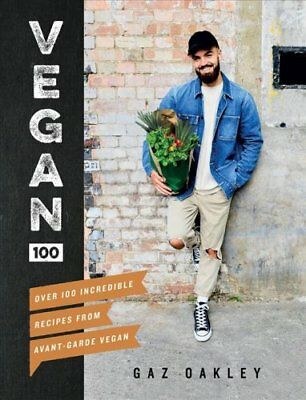 Vegan 100 Over 100 incredible recipes from Avant-Garde Vegan 9781787131248