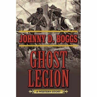 Ghost Legion: A Western Story - Paperback NEW Johnny D. Boggs 21-Apr-16