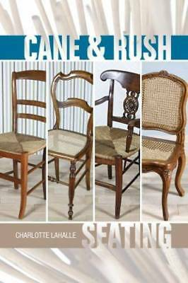 Cane & Rush Chairs Hobby Guide: Create New Seats or Weave to Repair Old Vintage