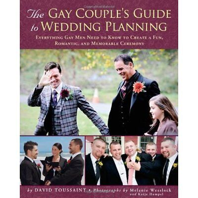 The Gay Couple's Guide to Wedding Planning: Everything  - Paperback NEW Toussain