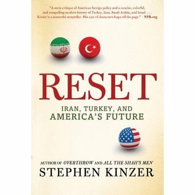 Reset: Iran, Turkey, and Americas Future - Paperback NEW Stephen Kinzer 2011-06-