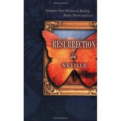 Resurrection: Imagine Your Dream as Reality, Begin Ther - Paperback NEW Neville