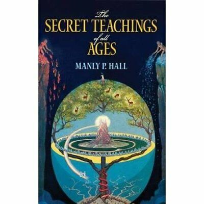 The Secret Teachings of All Ages - Paperback NEW Hall, Manly P 2011-01-28