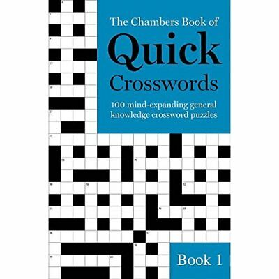 The Chambers Book of Quick Crosswords, Book 1: 100 mind - Paperback NEW Chambers