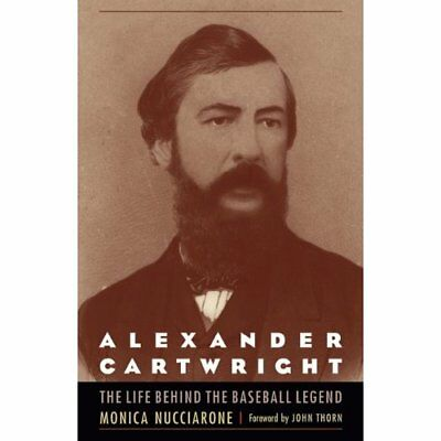 Alexander Cartwright: The Life behind the Baseball Lege - Paperback NEW John Tho