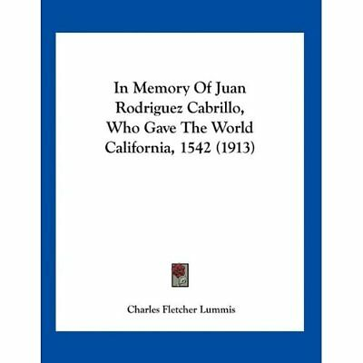 In Memory of Juan Rodriguez Cabrillo, Who Gave the Worl - Paperback NEW Charles