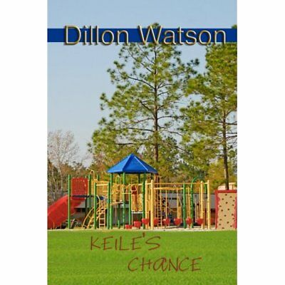 Keile's Chance - Paperback NEW Watson, Dillon 1 Sep 2009
