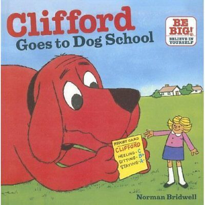 Clifford Goes to Dog School - Hardcover NEW Norman Bridwell 2010-05-01