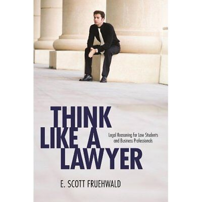 Think Like a Lawyer: Legal Reasoning for Law Students a - Paperback NEW Scott Fr