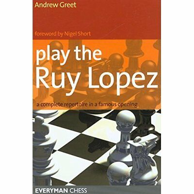 Play the Ruy Lopez - Paperback NEW Greet, Andrew 2007-01-31