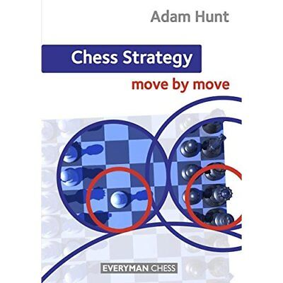 Chess Strategy: Move by Move - Paperback NEW Adam Hunt 2013-03-15