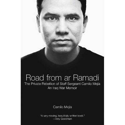Road From Ar-Ramadi, The: The Private Rebellion of Staf - Paperback NEW Mejia, C