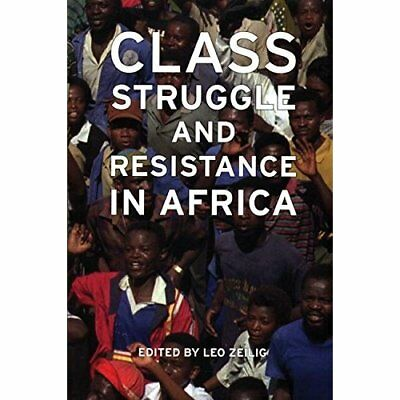 Class Struggle and Resistance in Africa - Paperback NEW Zeilig, Leo 2009-03-26