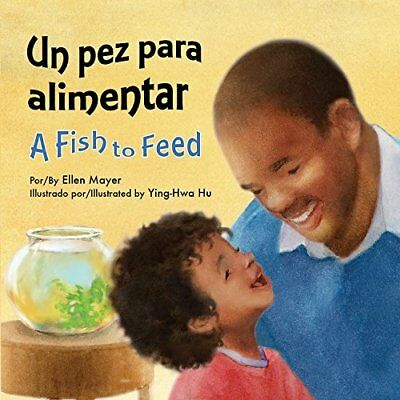 Un Pez Para Alimentar (a Fish to Feed) - Board book NEW Ellen Mayer(Aut 15 Jun.