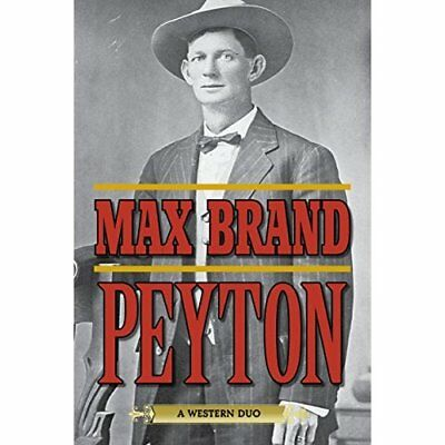 Peyton: A Western Duo - Paperback NEW Max Brand (Auth 2015-01-22