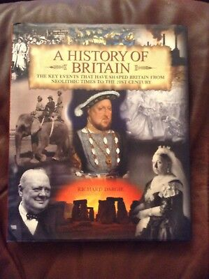 A History of Britain by Richard Dargie. Hardback. 78 Timelines. Easy Reference.