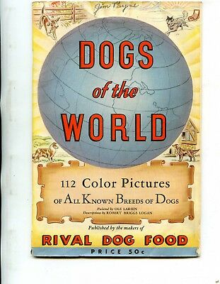 DOGS OF THE WORLD 1940 Softcover Booklet from RIVAL Dog Food 32+ Pages LQQK!